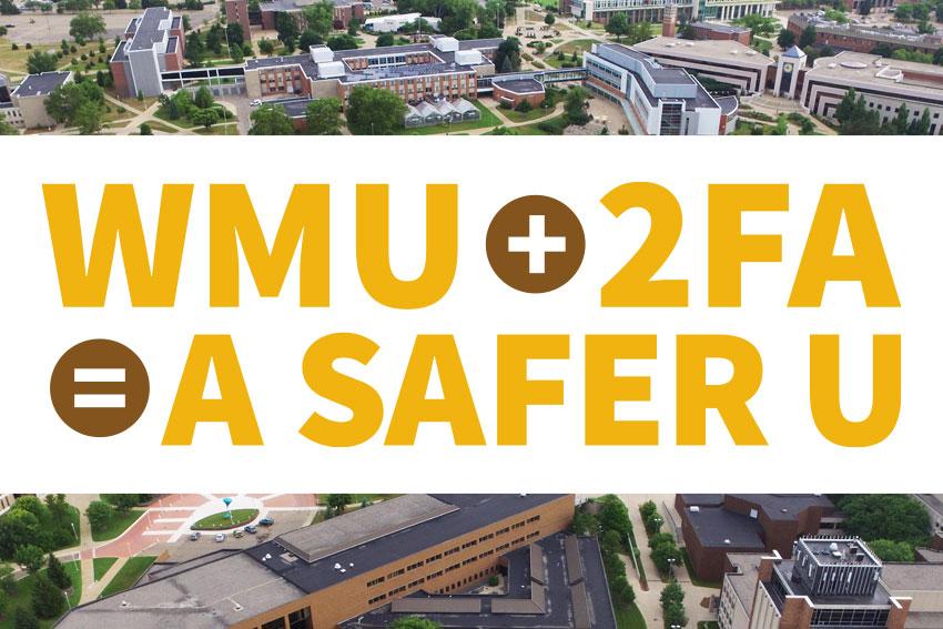 WMU + 2FA = A Safer U