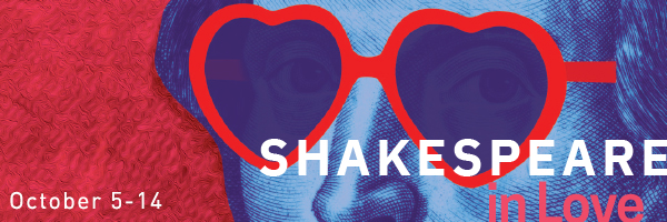 Shakespeare in Love, October 5 through 14, image of Shakespeare's face with heart-shaped sunglasses
