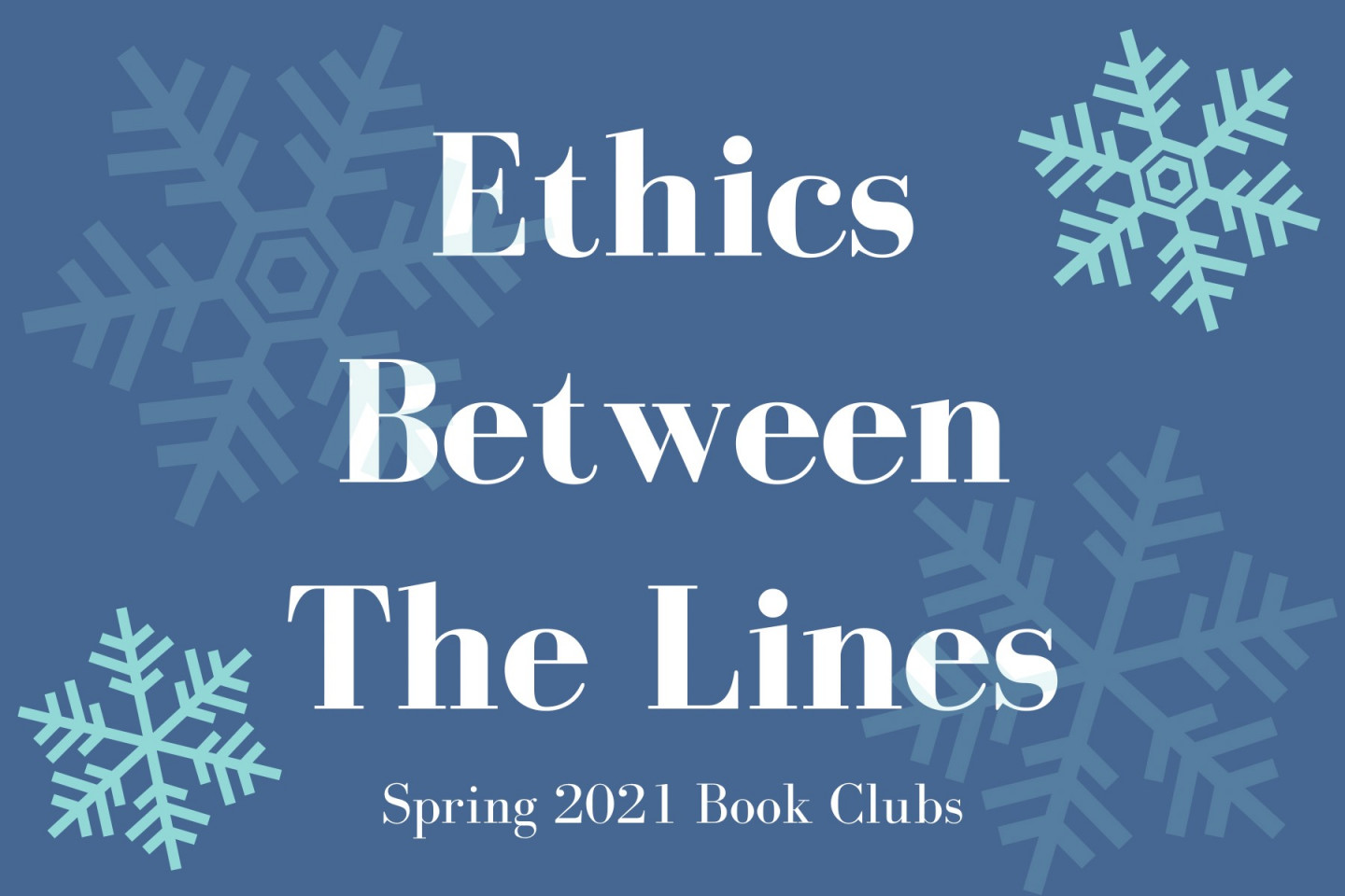 Ethics Between the Lines Spring 2021 Book Clubs,