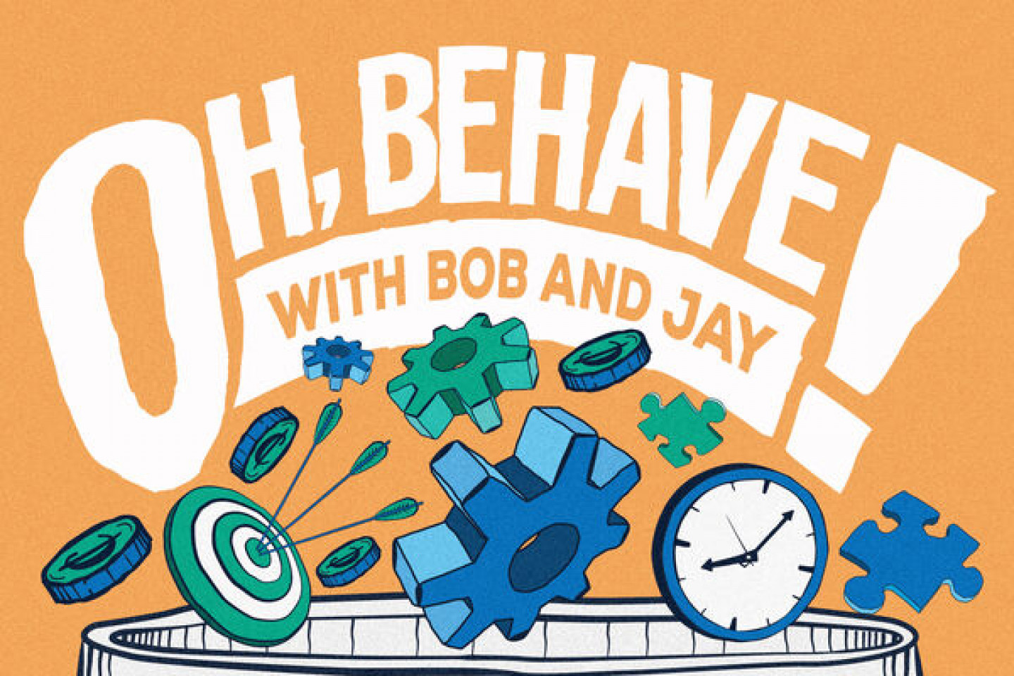 Oh, Behave! with Bob and Jay