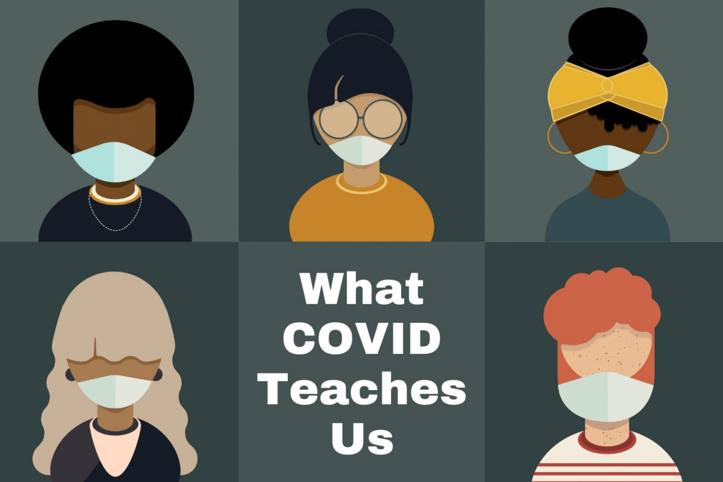 Image with the words What COVID Teaches Us and a grid of silhouettes of diverse people wearing masks