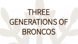 brown and white graphic that says Three Generations of Broncos