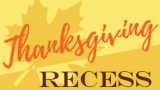 Thanksgiving recess graphic with fall leaf