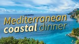 Mediterranean Coastal Dinner