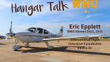 WMU Hangar Talk with Aviation Alumni Eric Epplett