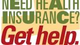 Need Health insurance? Get help.