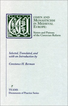 Cover of Women and Monasticism in Medieval Europe: Sisters and Patrons of the Cistercian Reform: the title on a mottled light blue background in dark green, with the initial W as a large, foliate initial in a dark green square