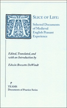 Cover of A Slice of Life: Selected Documents of Medieval English Peasant Experience: the title on a mottled light blue background in blue, with the initial A as a large, foliate initial in a blue square