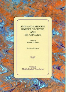 Cover image of Amis and Amiloun, Robert of Cisyle, and Sir Amadace: title on a square on pale yellow, over a blue and orange swirled background