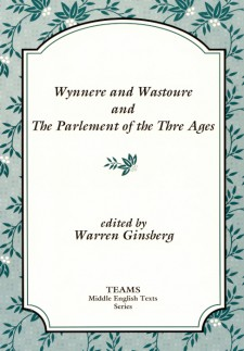 Cover image of Wynnere and Wastoure and The Parlement of the Thre Ages: the title on a white plaque, over a grey background overlaid with teal vines bearing white berries