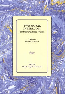 Cover image of Two Moral Interludes: The Pride of Life and Wisdom: the title on a pale tan square, over a purple, white, and gold swirled background