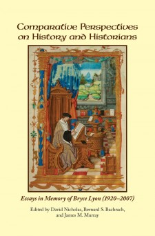 cover image of Comparative Perspectives on History and Historians: Essays in Memory of Bryce Lyon (1920-2007: on a light yellow background, the book's title and an image of a scribe, perhaps St. Jerome, in his study, from the Life, Death and Miracles of Saint Jerome