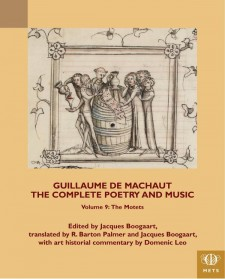 Cover image of Guillaume de Machaut, The Complete Poetry and Music, Volume 9: The Motets: Opening miniature for the motets, Paris, Bibliotheque nationale de France, f. fr. 1584 (MS A), fol. 414v.