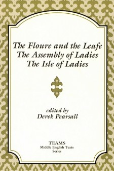 Cover image of The Floure and the Leafe, The Assembly of Ladies, The Isle of Ladies: the title on a white plaque, over a tan and gold pattern