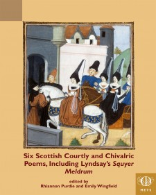 Cover image of Six Scottish and Courtly Chivalric Poems, Including Lyndsay's Squyer Meldrum: miniature of Margaret of Scotland's entry to Tours, from Paris, Bibliotheque nationale de France, MS fr. 2691, fol. 93r.
