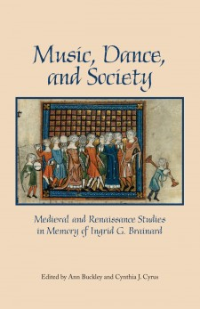 Music, Dance, and Society: Medieval and Renaissance Studies in Memory of Ingrid G. Brainard: on a parchment-colored background, a medieval image of a feast with dancing