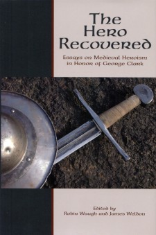 Cover of The Hero Recovered: Essays on Medieval Heroism in Honor of George Clark: an image of a sword and shield