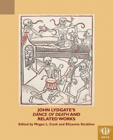 Cover image of 	John Lydgate's Dance of Death and Related Works: On a tan background, the title in dark red. In the middle of the cover, a drawing of skeletons playing instruments, dancing, etc., highlighted with red outlines.