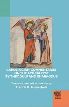 Cover image of Carolingian Commentaries on the Apocalypse by Theodulf and Smaragdus: the title in white, on a light blue background, with the image of two angels looking at a book.