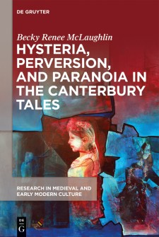 Cover image of Hysteria, Perversion, and Paranoia in the Canterbury Tales: an image of a girl with a floral crown and a white dress in profile, distorted with red smears across the image; centered in a broken stained glass effect