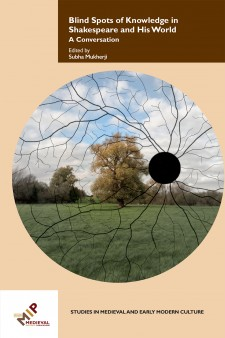 Cover image of Blind Spots of Knowledge in Shakespeare and His World: A Conversation