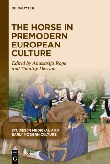 Cover of The Horse in Premodern European Culture: a medieval image of a nobleman riding a horse, with several women in the background.