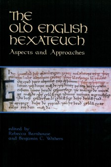 The Old English Hexateuch: Aspects and Approaches: an Anglo-Saxon manuscript on a black background, with the title above