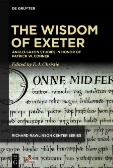 Cover image of The Wisdom of Exeter: Anglo-Saxon Studies in Honor of Patrick W. Conner: An Anglo-Saxon manuscript, with the title in tan on a black background