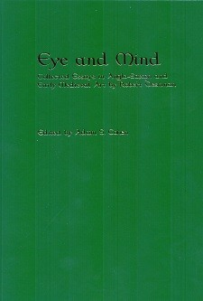 Cover of Eye and Mind: Collected Essays in Anglo-Saxon and Early Medieval Art: the title in gold on a green background.