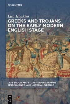Cover image of Greeks and Trojans on the Early Modern English Stage