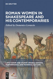 Cover image of Roman Woman in Shakespeare and His Contemporaries: an early modern ilustration of Roman women, with the title of the book on a blue background