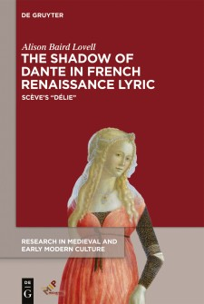 "Cover image of The Shadow of Dante in French Renaissance Lyric: Sceve's ""Delie"": an early Renaissance image of a young women in a pink gown and with a sheer veil pinned to blonde hair, with the title in white above on a maroon background."