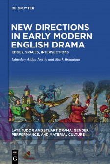 Cover image of New Directions in Early Momdern English Drama: Edges, Spaces, Intersections: an illustration of a procession on horseback, including a queen, a knight holding a model ship, and a knight holding a model castle, with the title on a blue background.