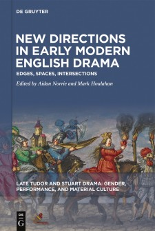 Cover image of New Directions in Early Modern English Drama: Edges, Spaces, Intersections