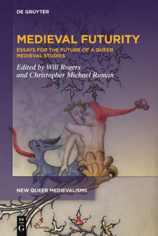 Cover image of Medieval Futurity: two male figures embracing, one with a demonic lower half and one with a foliate lower half, with the cover on a purple background