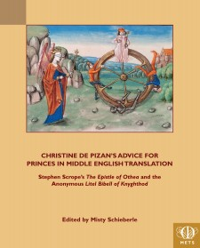Cover image of Christine de Pizan's Advice for Princes in Middle English Translation: Stephen Scrope's The Epistle of Othea and the Anonymous Litel Bibell of Knighthod