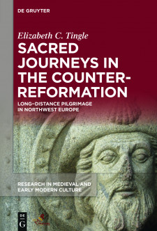 Cover image of Sacred Journeys in the Counter-Reformation: Long Distance Pilgrimage in North-Western Europe