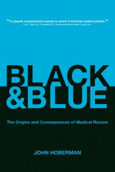 Book cover: Black and Blue: The Origins and Consequences of Medical Racism
