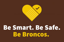 """A graphic that says, """"Be Smart. Be Safe. Be Broncos."""""""