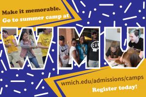 Summer Camps spotlight - wmich.edu/admissions/camps
