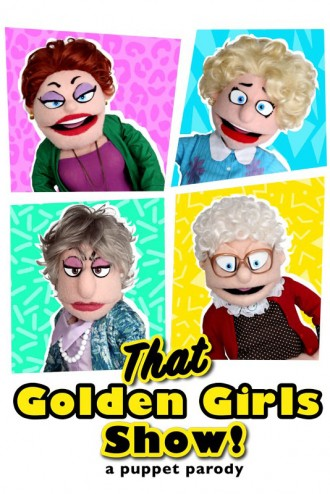 Photo of four puppets and the words That Golden Girls Show! A Puppet Parady.