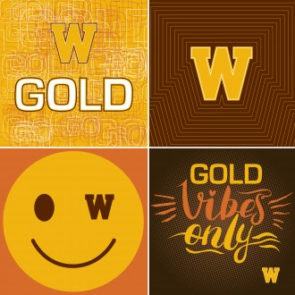 WMU poster art, four graphics, first is the gold block W and the word GOLD, second is the gold block W and radiating lines, third is a winky face with a brown block W for one of the eyes, fourth is the gold block W and the words Gold Vibes Only.