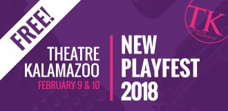 Purple box with pink Theatre Kalamazoo logo. Includes white text: Free! Theatre Kalamazoo, New Playfest 2018, February 9 and 10.