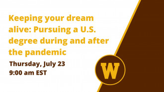 "Decorative: ""Keeping your dream alive: Pursuing a U.S. degree during and after the pandemic; Thursday, July 23; 9:00 a.m. EST"""