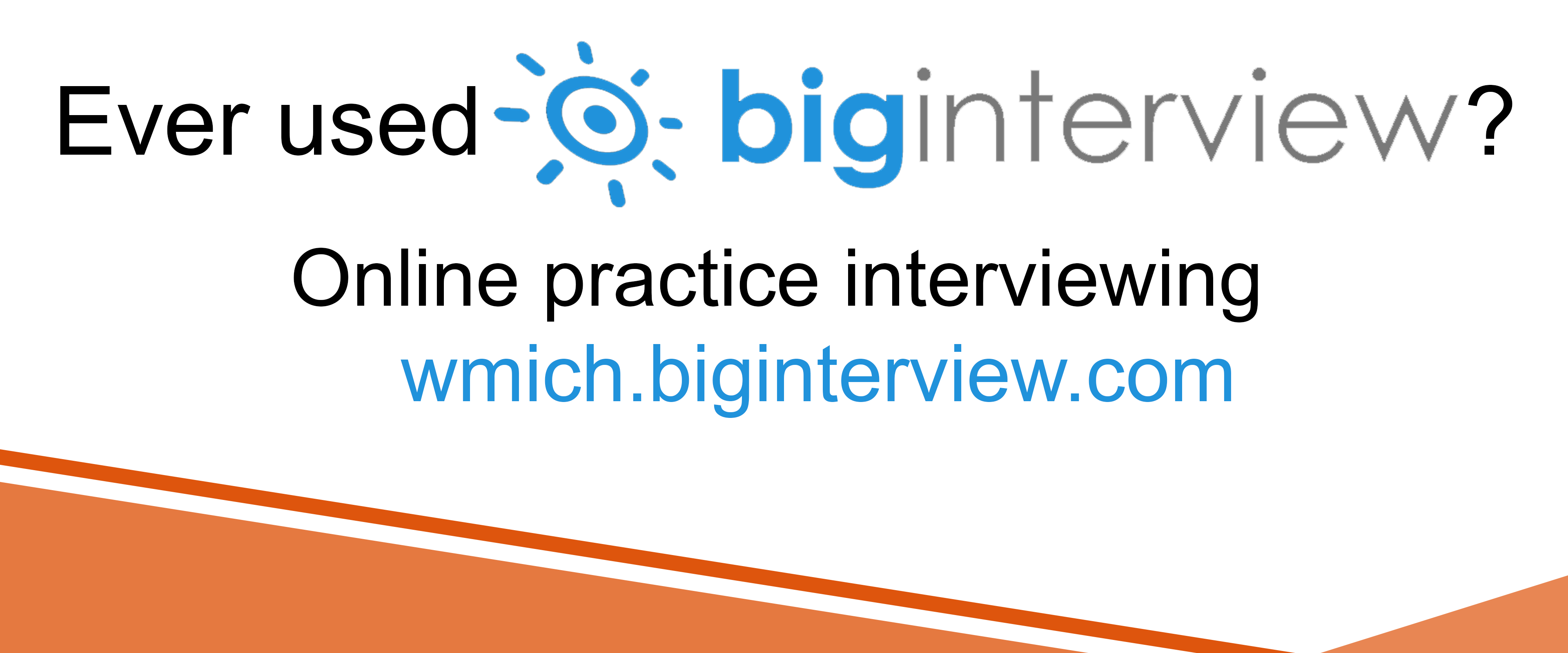Ever used Big Interview? Online practice interviewing wmich.biginterview.com