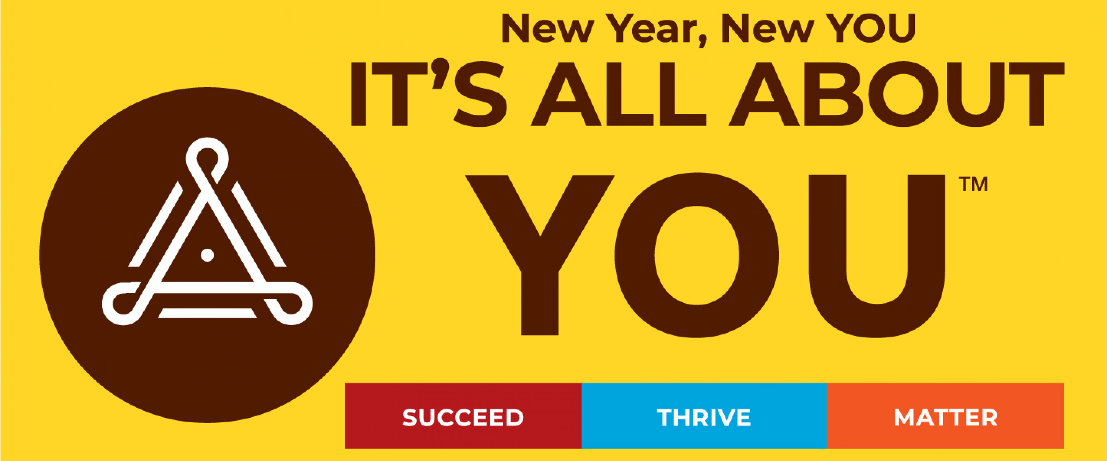 New Year, New YOU: It's All About YOU logo with Succeed, Thrive and Matter in colored boxes below it