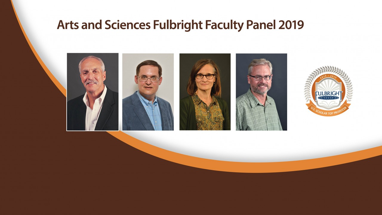 Arts and Sciences Fulbright Faculty Panel 2019; Four panelists pictured with the Fulbright logo