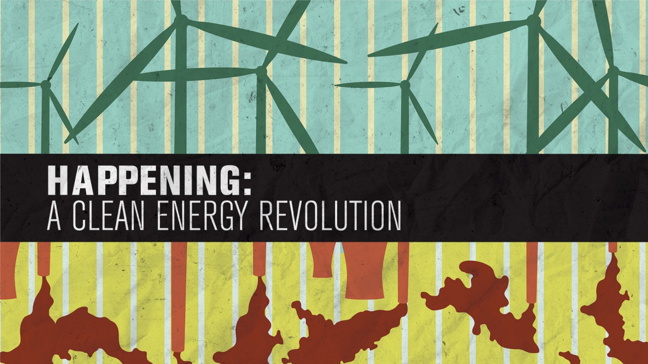 """Graphic of green windmills juxtaposed with red air pollution. Title says """"Happening a clean energy revolution."""""""