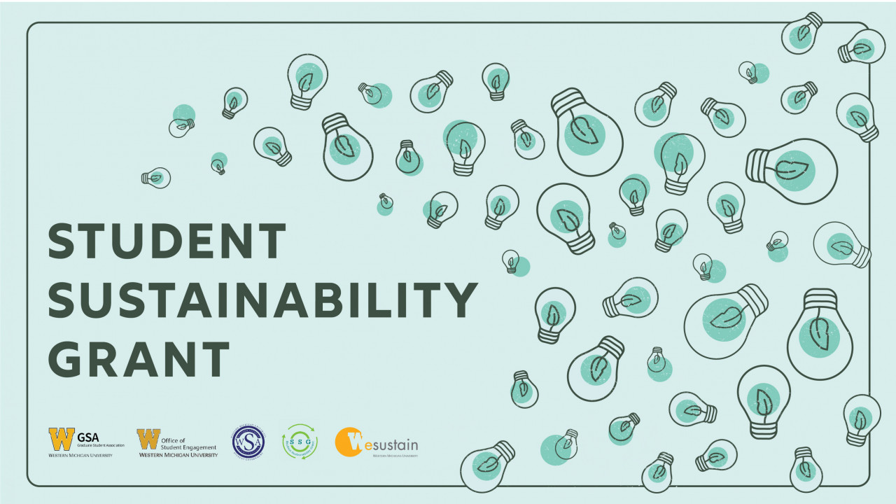 """Text says, """" Student Sustainability Grant"""" Logos of sponsors are on the bottom - GSA, OSE, WSA, SSG, Wesustain - Graphic is on a green background with approx. 30 floating lightbulbs"""