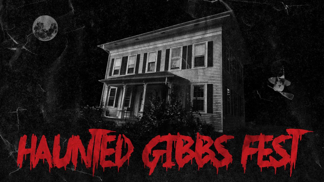 "text says, ""Haunted Gibbs Fest"""